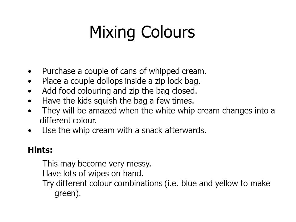 Mixing Colours Purchase a couple of cans of whipped cream.