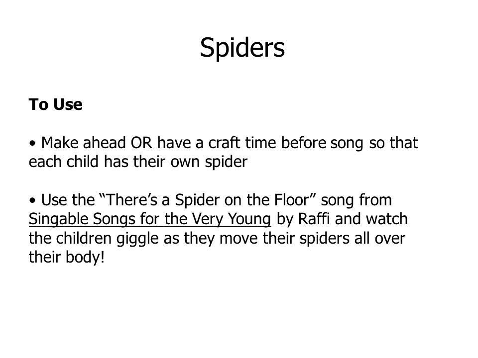 Spiders To Use. Make ahead OR have a craft time before song so that each child has their own spider.