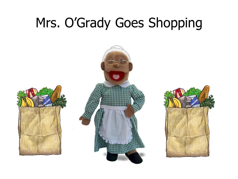 Mrs. O'Grady Goes Shopping