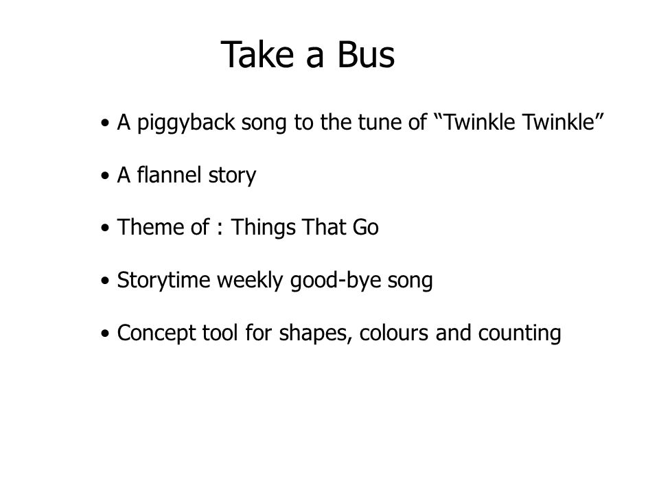 Take a Bus A piggyback song to the tune of Twinkle Twinkle