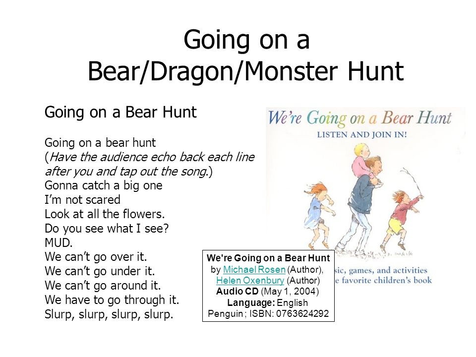 Bear/Dragon/Monster Hunt