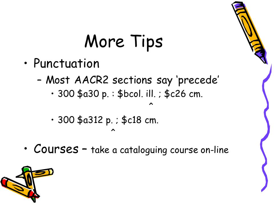 More Tips Punctuation Courses – take a cataloguing course on-line