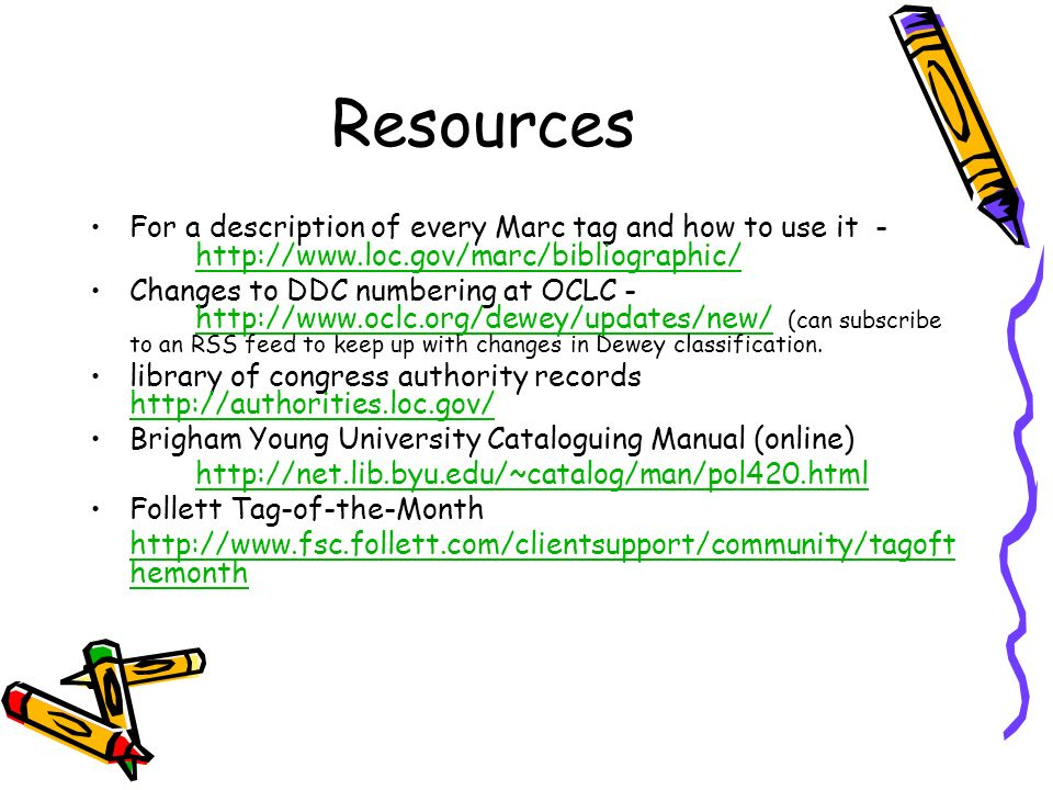 Resources For a description of every Marc tag and how to use it - http://www.loc.gov/marc/bibliographic/