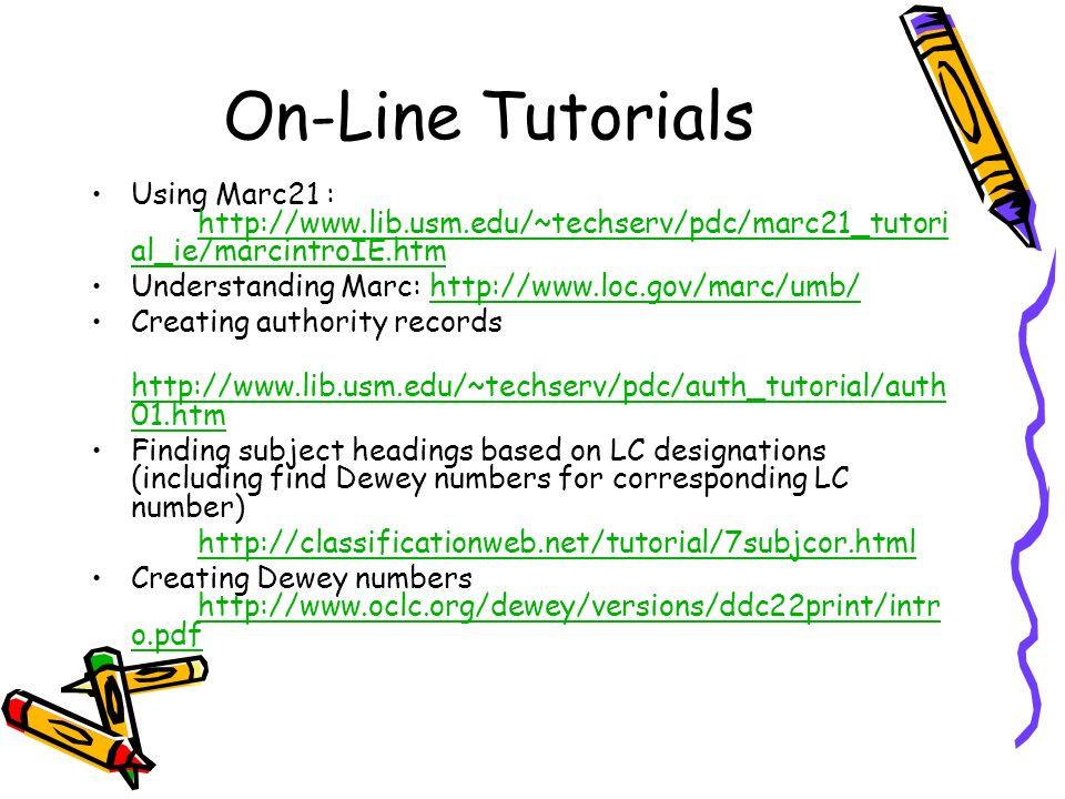 On-Line Tutorials Using Marc21 : http://www.lib.usm.edu/~techserv/pdc/marc21_tutorial_ie/marcintroIE.htm.