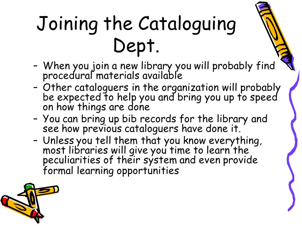 Joining the Cataloguing Dept.