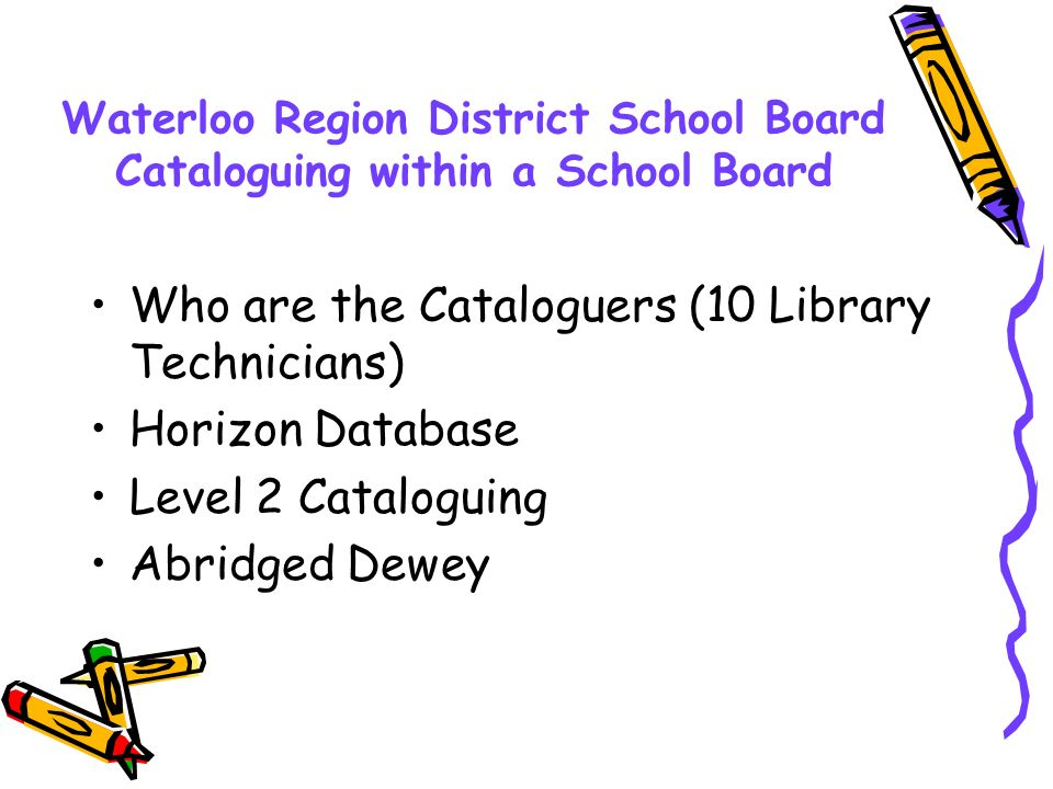 Who are the Cataloguers (10 Library Technicians) Horizon Database