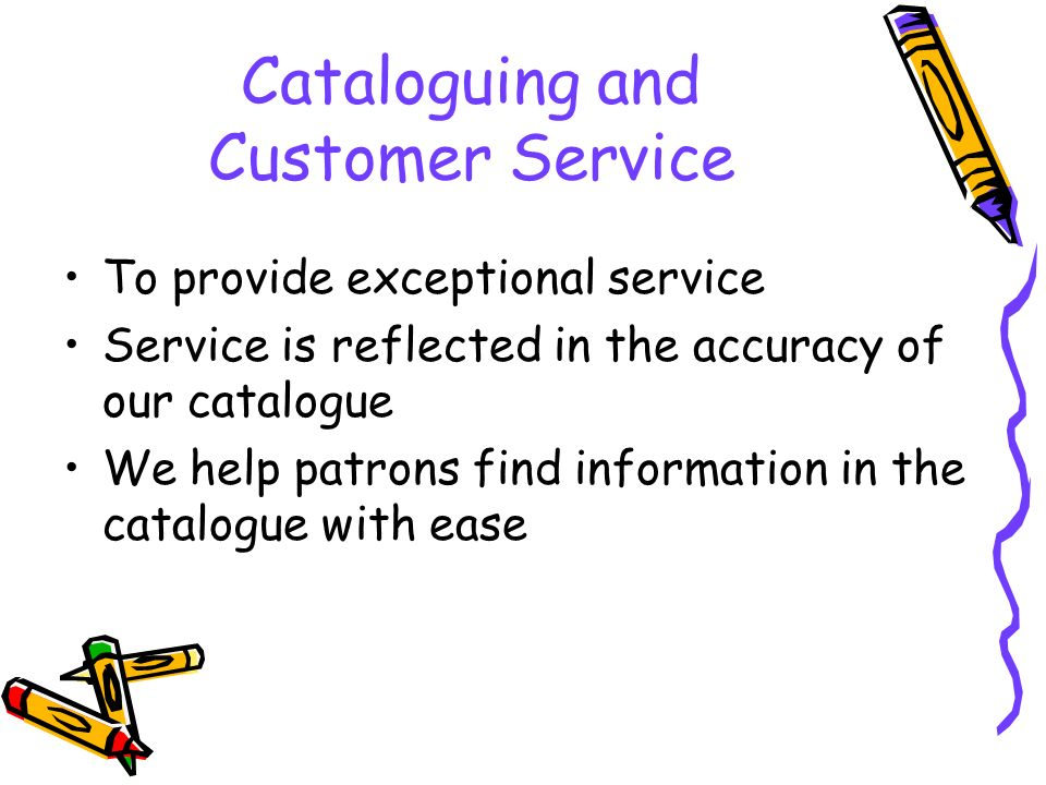 Cataloguing and Customer Service