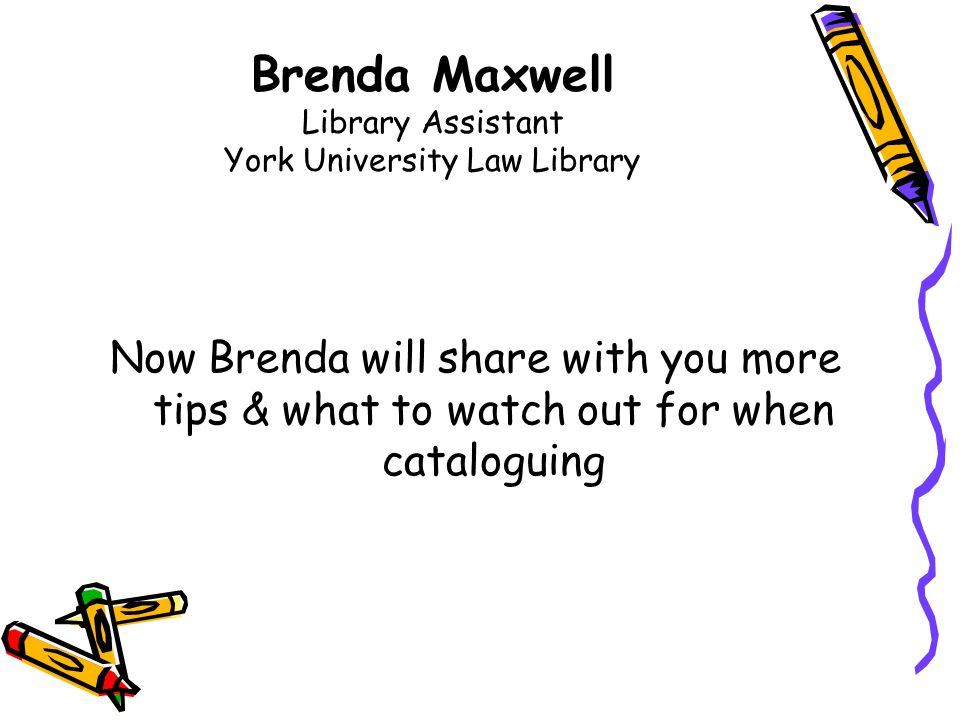 Brenda Maxwell Library Assistant York University Law Library