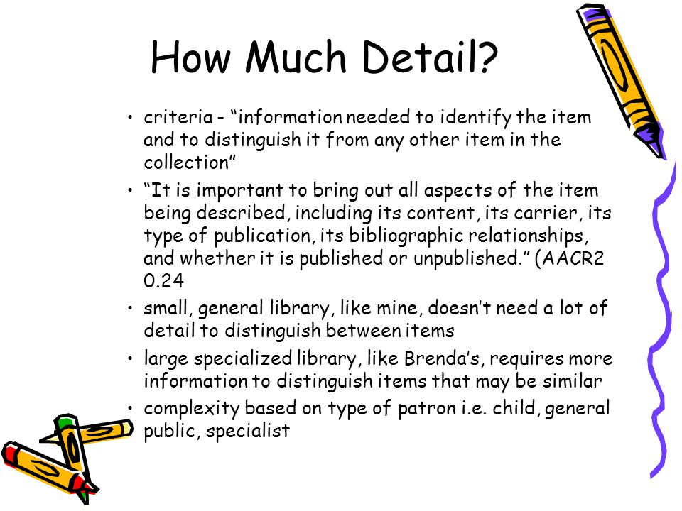 How Much Detail criteria - information needed to identify the item and to distinguish it from any other item in the collection
