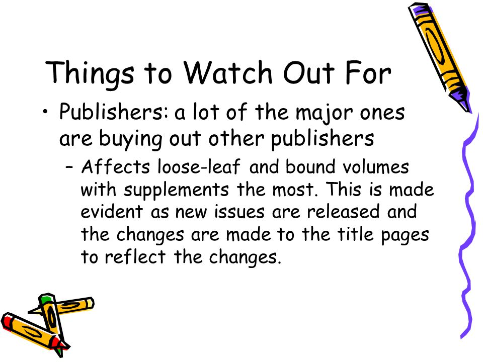 Things to Watch Out For Publishers: a lot of the major ones are buying out other publishers.