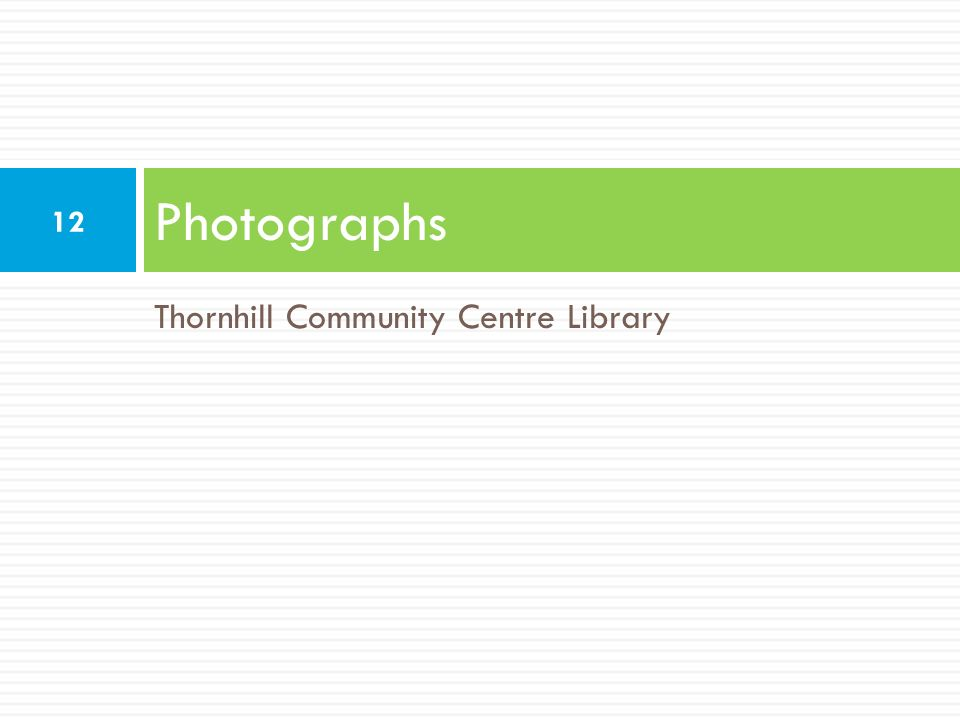 Photographs Thornhill Community Centre Library