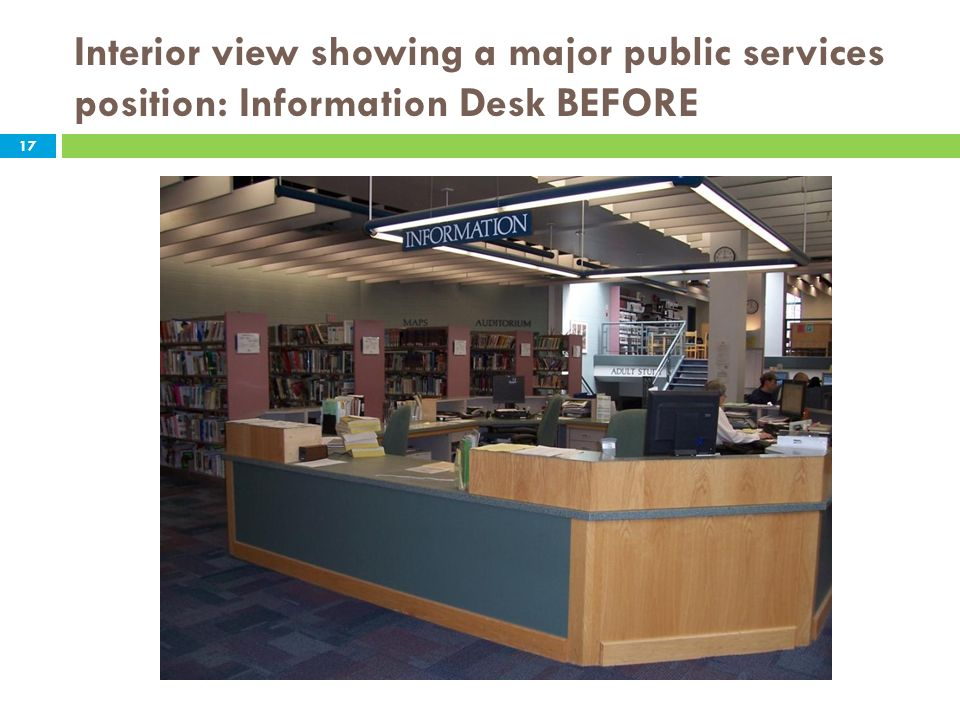 Interior view showing a major public services position: Information Desk BEFORE