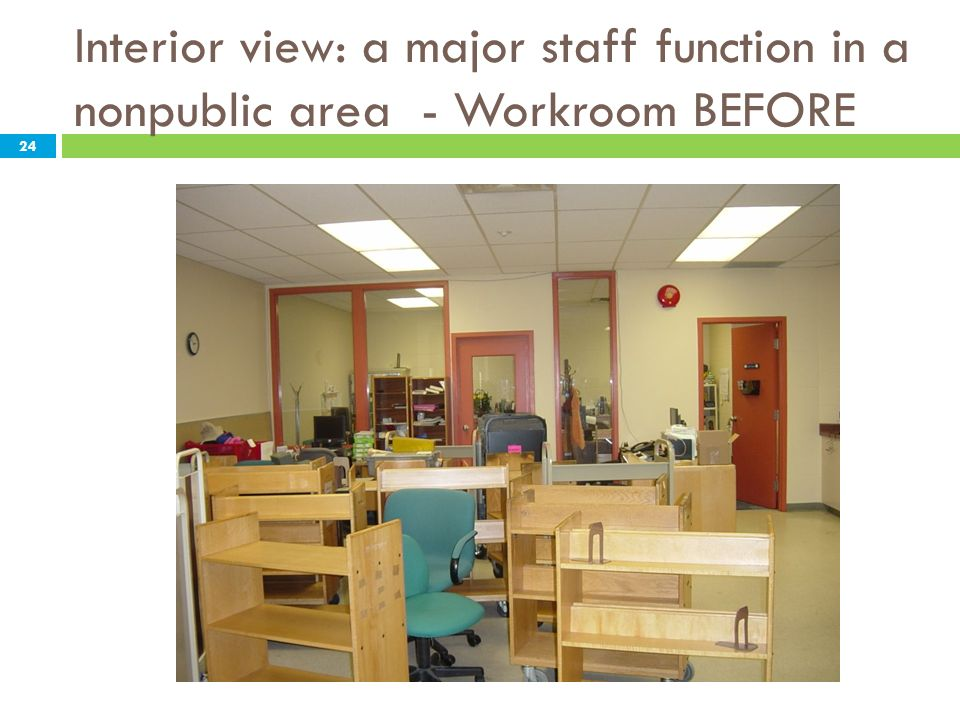 Interior view: a major staff function in a nonpublic area - Workroom BEFORE