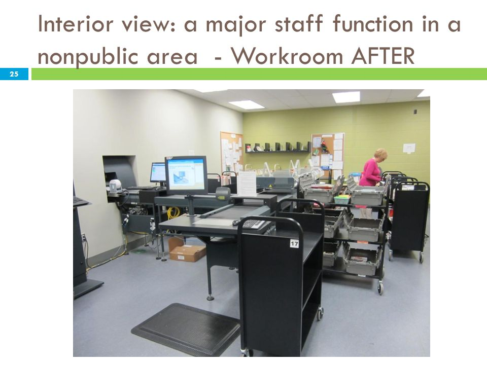 Interior view: a major staff function in a nonpublic area - Workroom AFTER