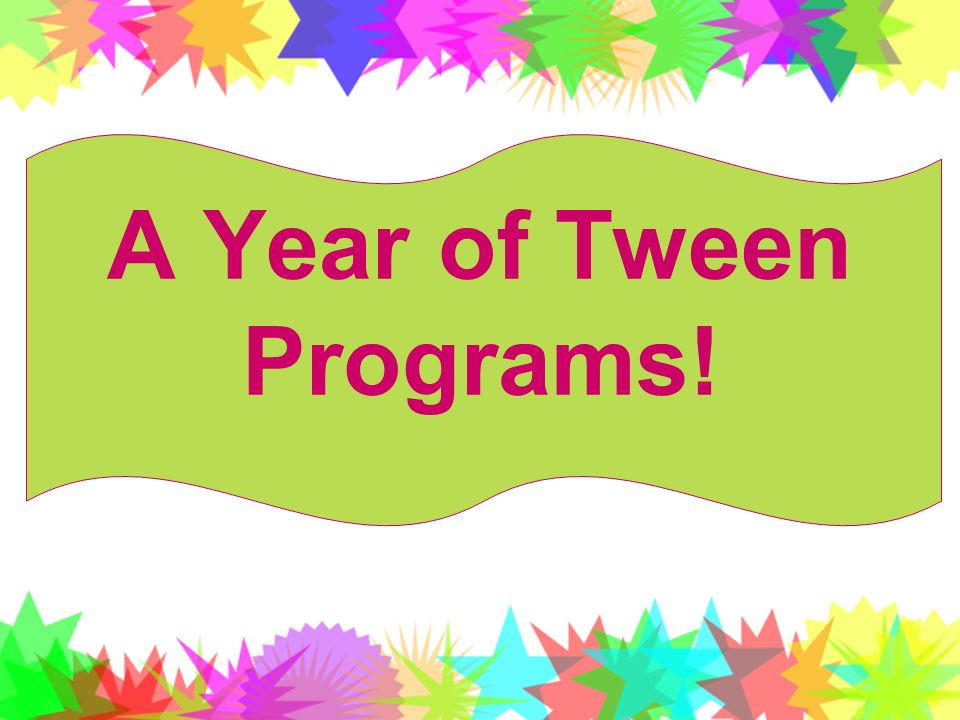 A Year of Tween Programs!
