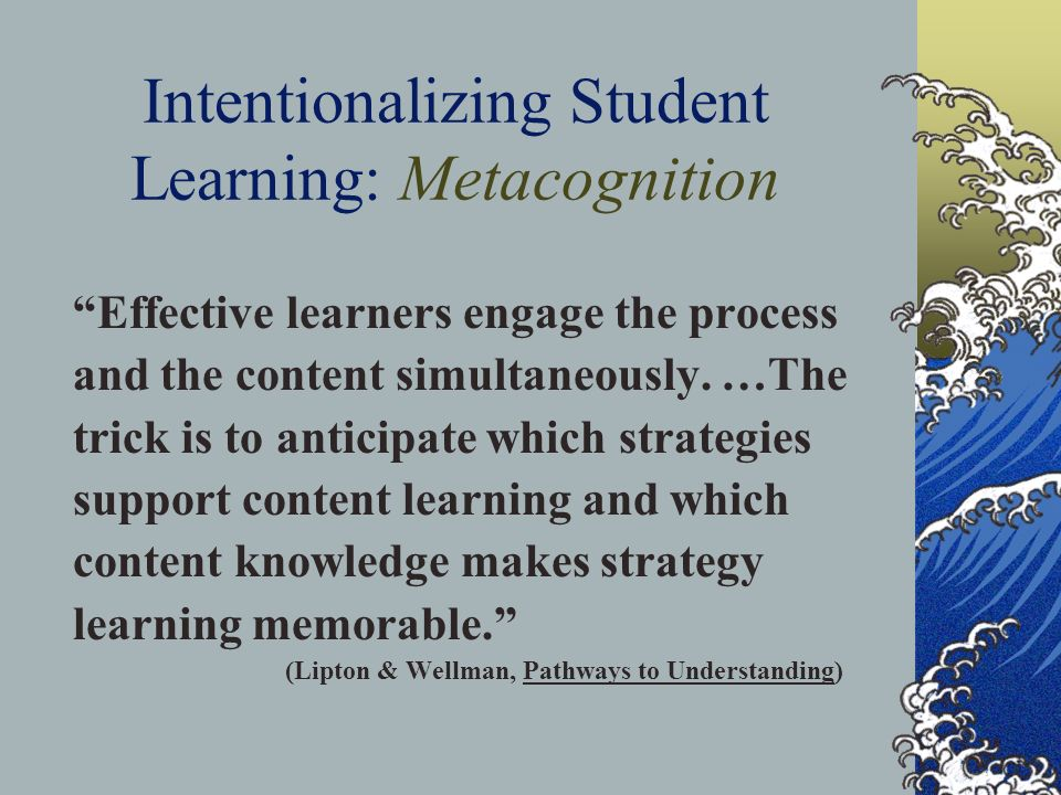 Intentionalizing Student Learning: Metacognition