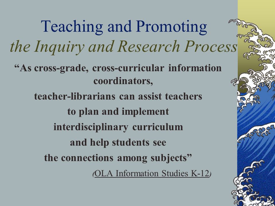 Teaching and Promoting the Inquiry and Research Process
