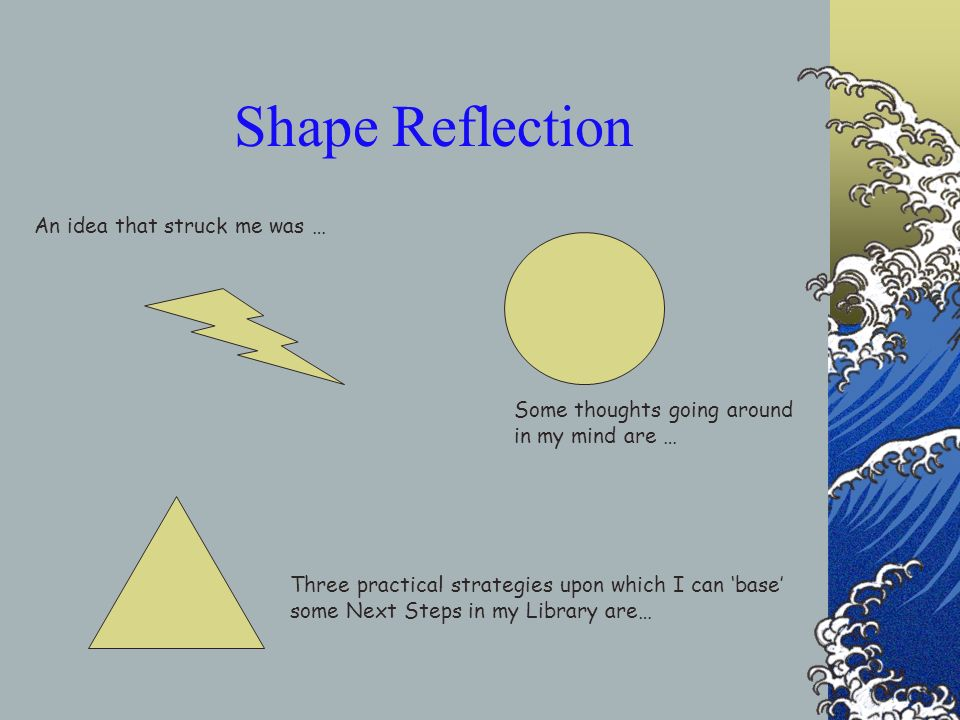 Shape Reflection An idea that struck me was …
