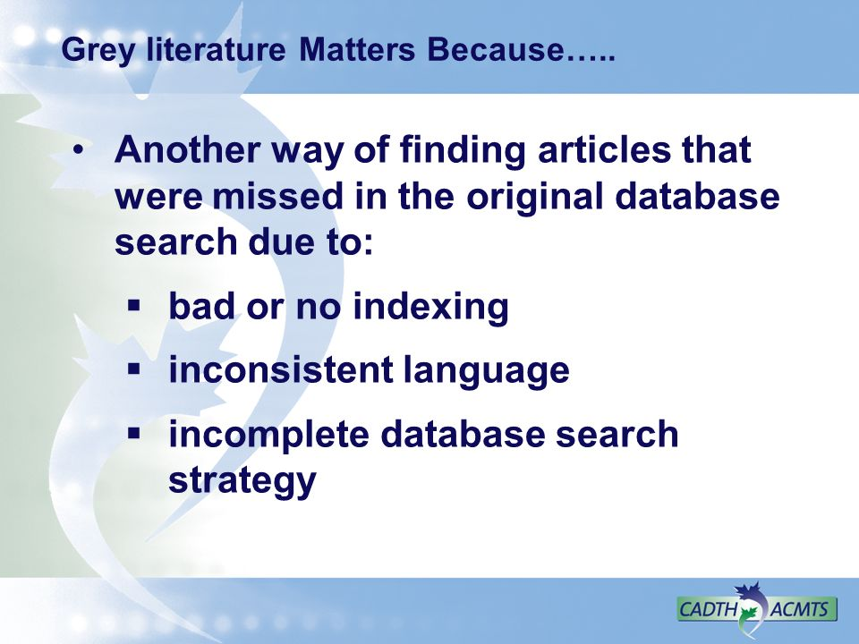 Grey literature Matters Because…..