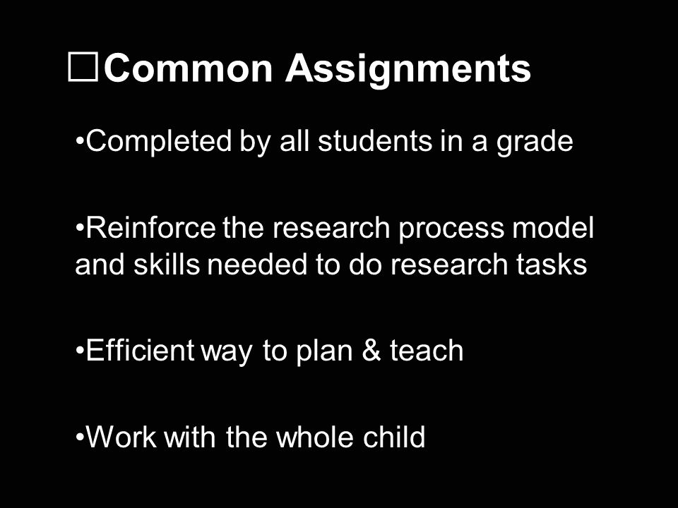 Common Assignments Completed by all students in a grade