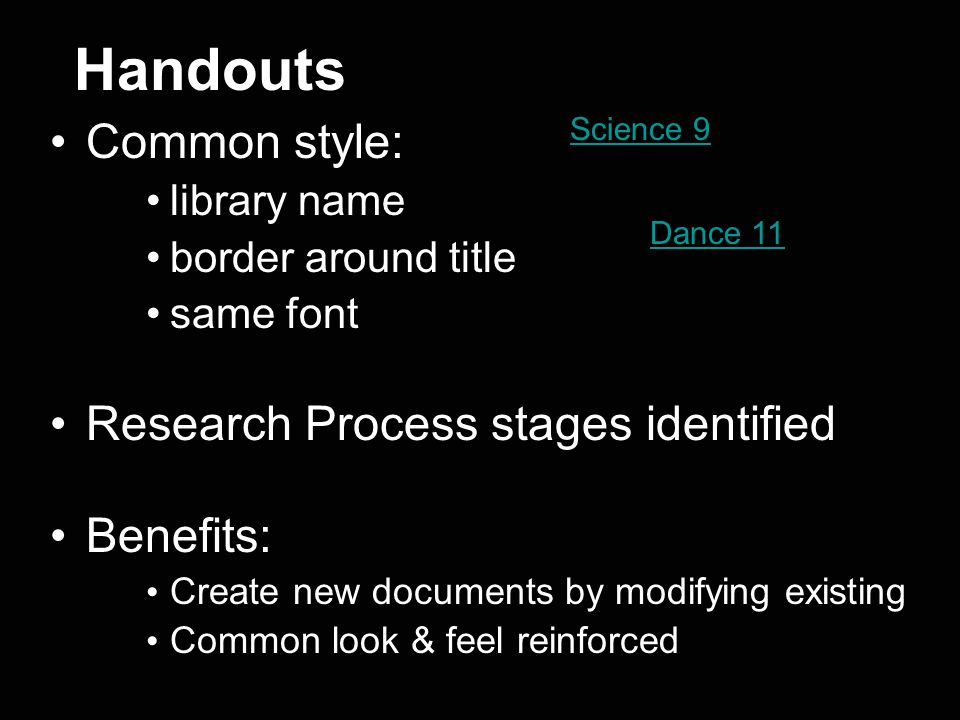 Handouts Common style: Research Process stages identified Benefits: