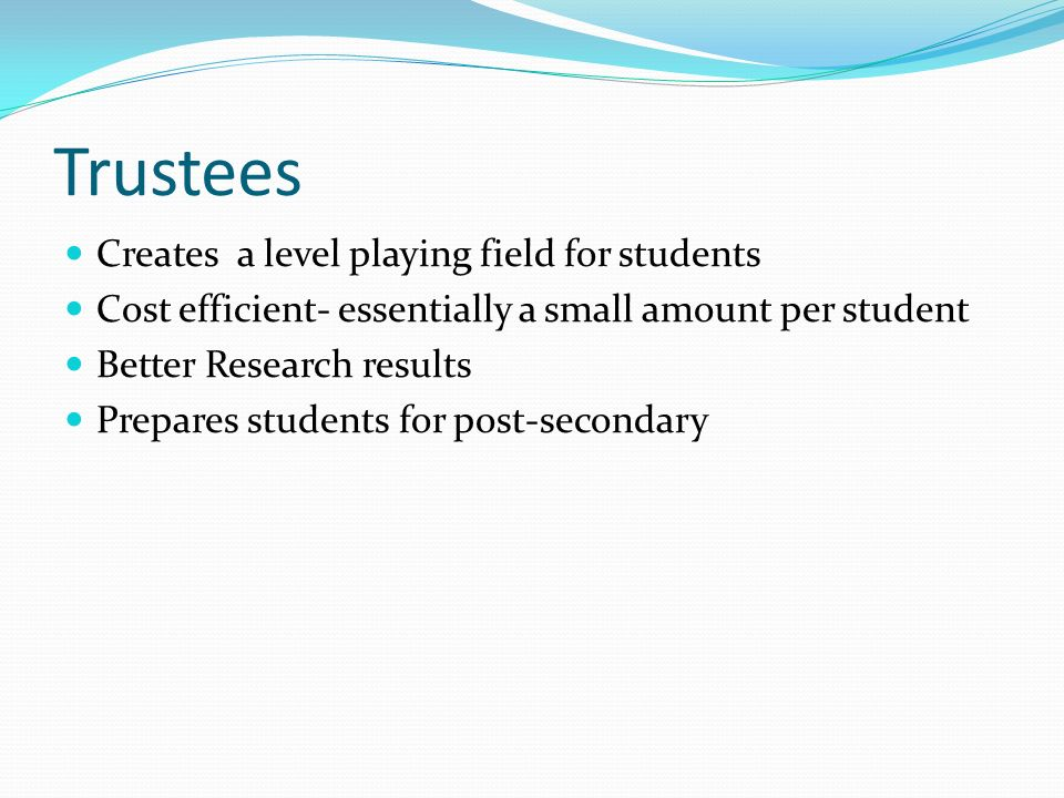 Trustees Creates a level playing field for students