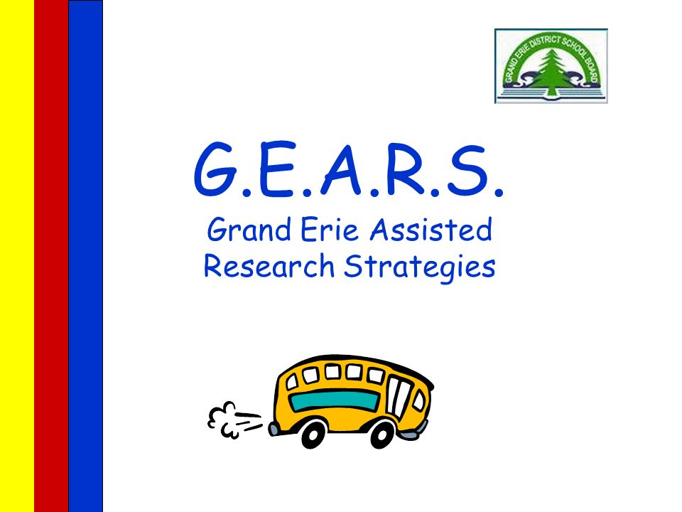 G.E.A.R.S. Grand Erie Assisted Research Strategies