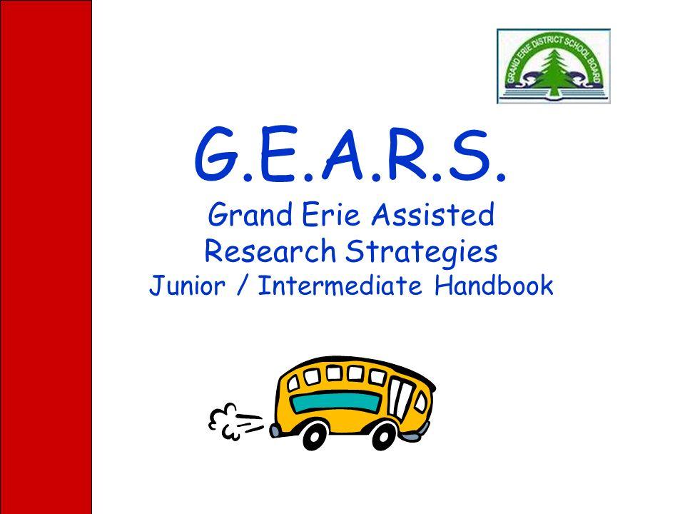 G.E.A.R.S. Grand Erie Assisted Research Strategies Junior / Intermediate Handbook