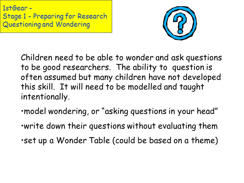 1stGear - Stage 1 - Preparing for Research Questioning and Wondering