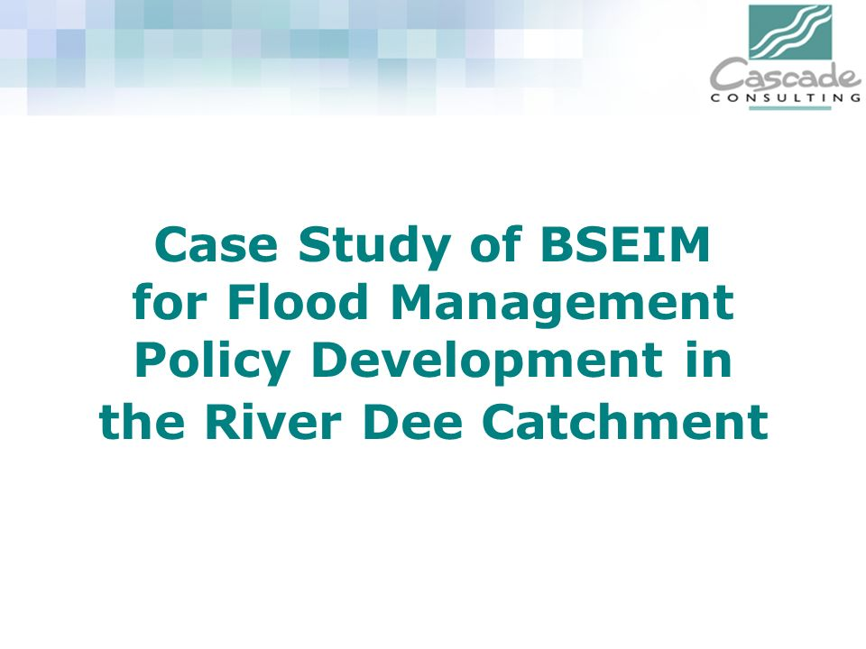 Case Study of BSEIM for Flood Management Policy Development in the River Dee Catchment
