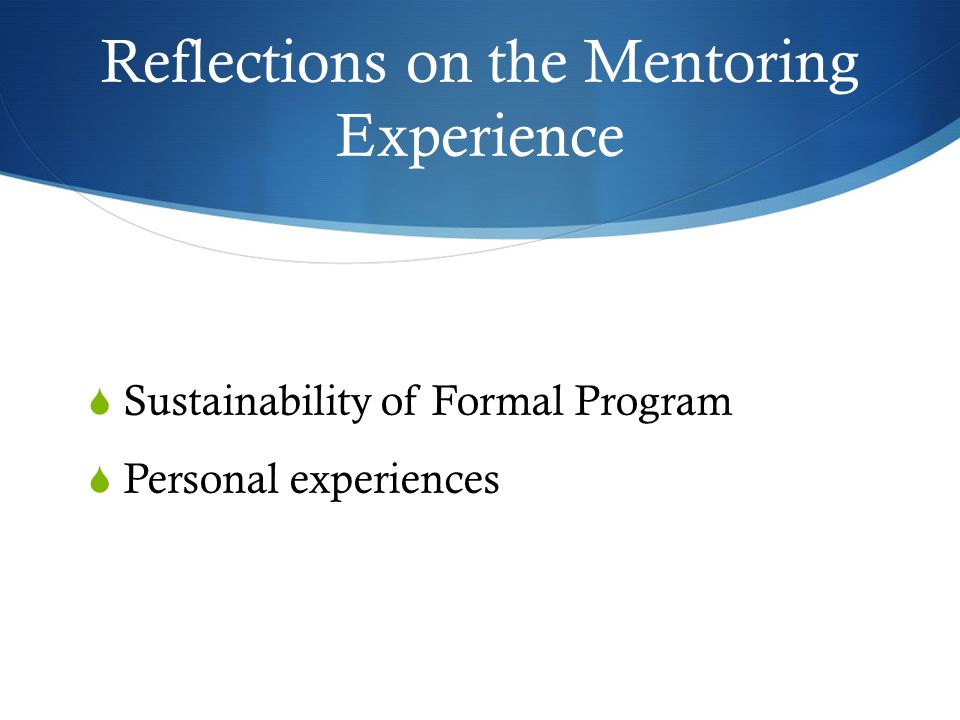 Reflections on the Mentoring Experience