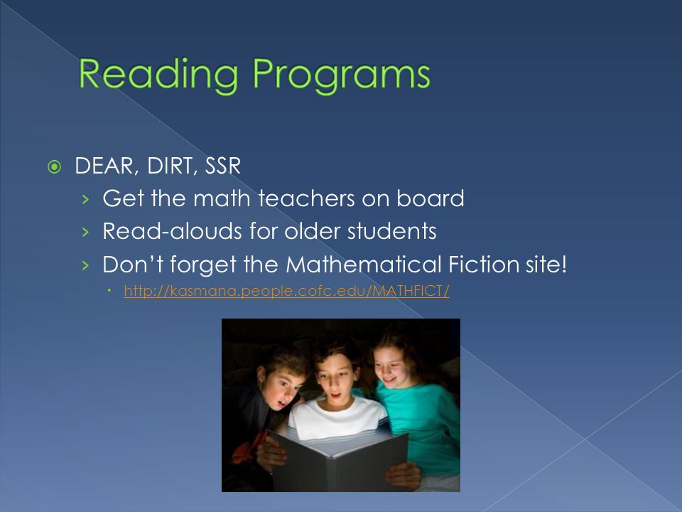Reading Programs DEAR, DIRT, SSR Get the math teachers on board