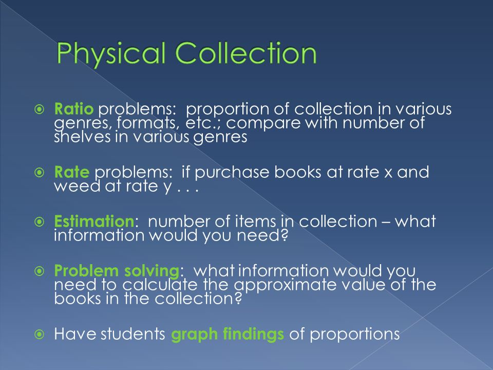 Physical Collection Ratio problems: proportion of collection in various genres, formats, etc.; compare with number of shelves in various genres.