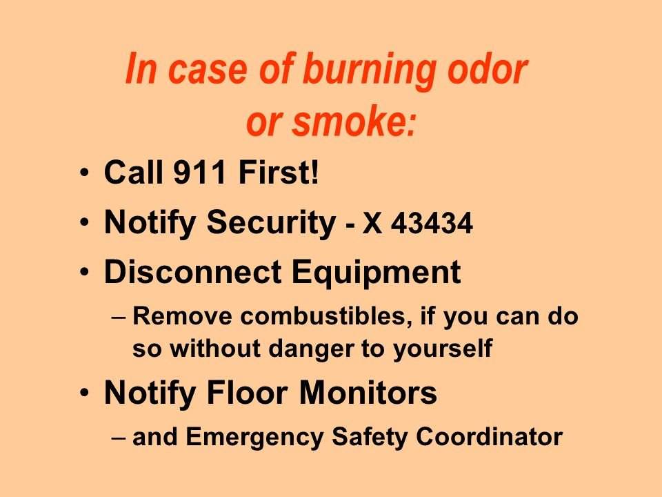 In case of burning odor or smoke: