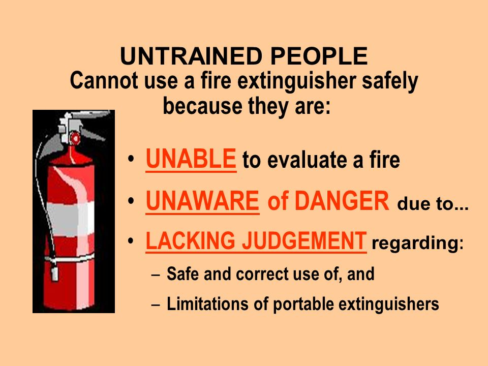 UNABLE to evaluate a fire UNAWARE of DANGER due to...