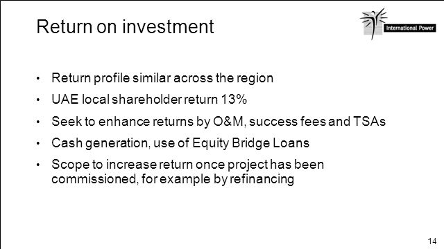 Return on investment Return profile similar across the region