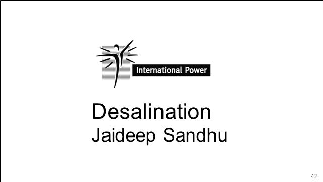 Desalination Jaideep Sandhu DESALINATION Page 1