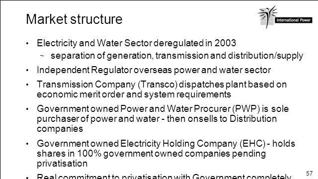 Market structure Electricity and Water Sector deregulated in 2003