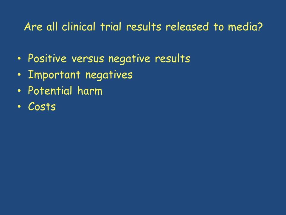 Are all clinical trial results released to media