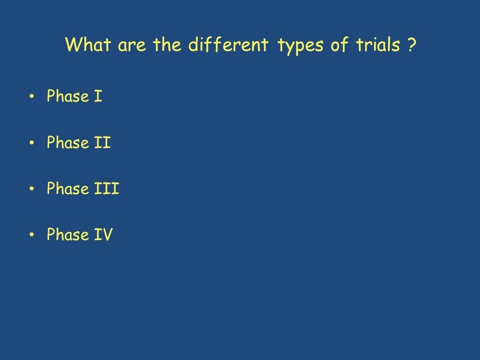 What are the different types of trials