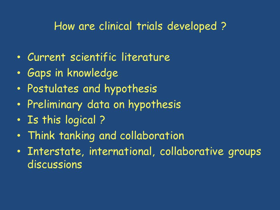 How are clinical trials developed