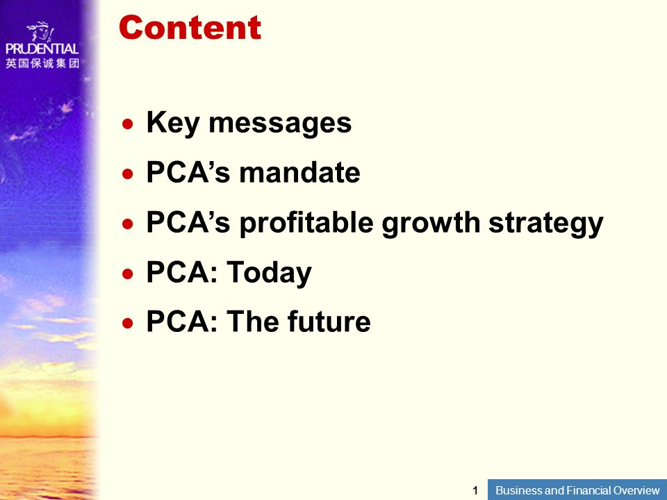 Content Key messages PCA's mandate PCA's profitable growth strategy