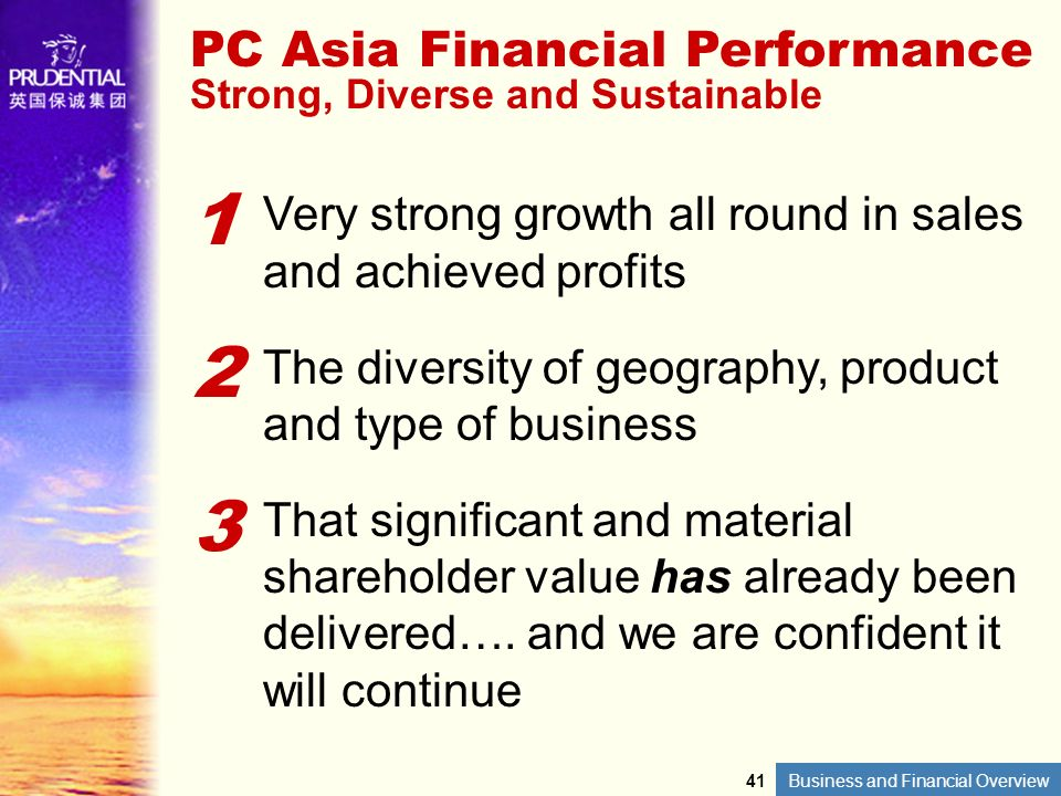 1 2 3 PC Asia Financial Performance Strong, Diverse and Sustainable
