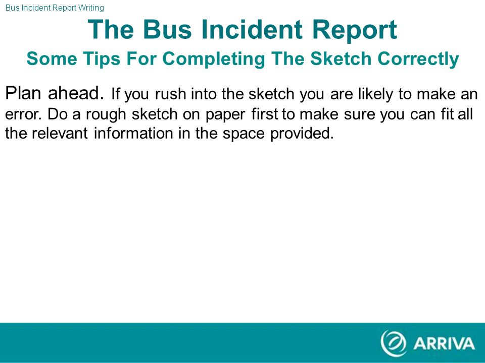 The Bus Incident Report Some Tips For Completing The Sketch Correctly