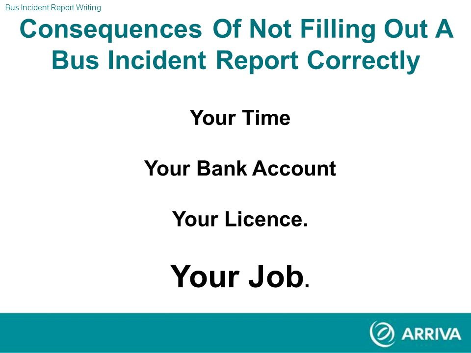 Consequences Of Not Filling Out A Bus Incident Report Correctly