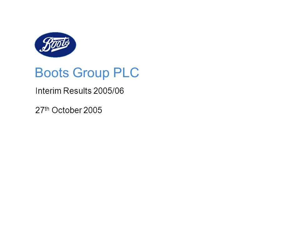 Boots Group PLC Interim Results 2005/06 27th October 2005