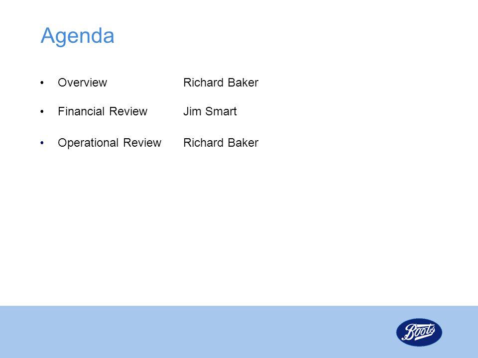 Agenda Overview Richard Baker Financial Review Jim Smart