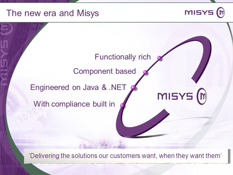 The new era and Misys Functionally rich Component based