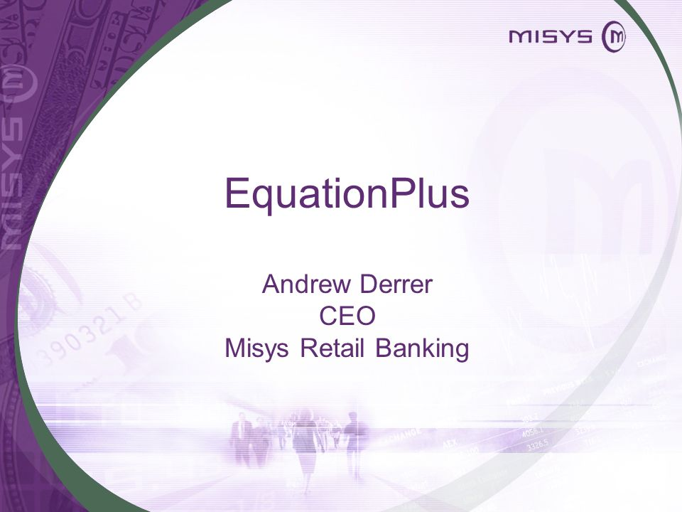 EquationPlus Andrew Derrer CEO Misys Retail Banking