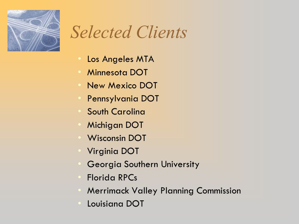 Selected Clients Los Angeles MTA Minnesota DOT New Mexico DOT